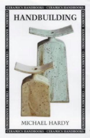 9780713648416: Handbuilding (Ceramics Handbooks)