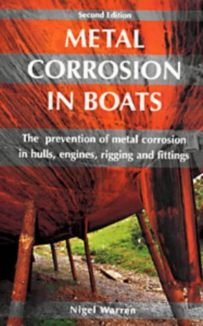 9780713648690: Metal Corrosion in Boats: The Prevention of Metal Corrosion in Hulls, Engines, Riggings and Fittings