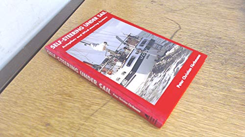 9780713648928: Self-steering Under Sail: Autopilots and Wind-steering Systems