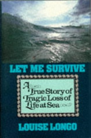 9780713649116: Let Me Survive: A True Story of Tragic Loss of Life at Sea (Sheridan House)
