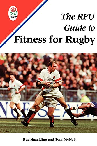 The RFU Guide to Fitness for Rugby (0713649240) by Rex Hazeldine; Tom McNab