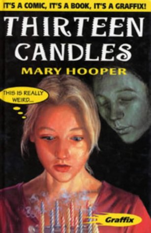 Thirteen Candles (Graffix): Hooper, Mary