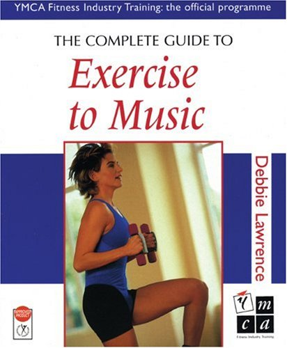9780713649956: The Complete Guide to Exercise to Music (Complete Guides)