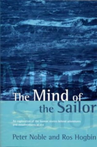 9780713650259: The Mind of the Sailor: An Exploration of the Human Stories Behind Adventures and Misadventures at Sea