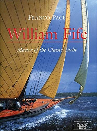 9780713650303: William Fife: Master of the Classic Yacht