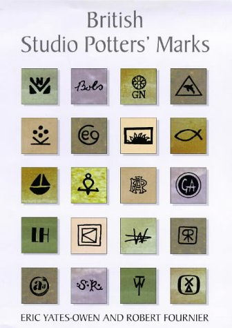 British Studio Potters' Marks (Ceramics) (0713650397) by Eric Yates-Owen; Eric Yates-Cwen; Robert Fournier