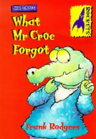 9780713650440: What Mr Croc Forgot (Rockets)