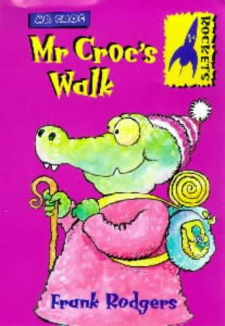 9780713650457: Mr Croc's Walk (Rockets)