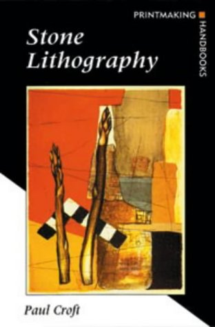 9780713650563: Stone Lithography (Printmaking Handbooks)