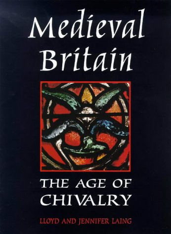 9780713650723: Medieval Britain: The Age of Chivalry (Reference)