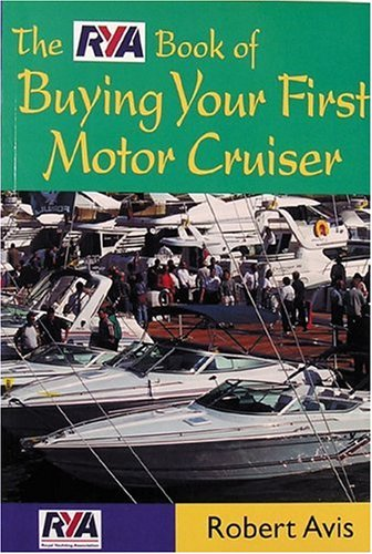9780713650747: The RYA Book of Buying Your First Motor Cruiser