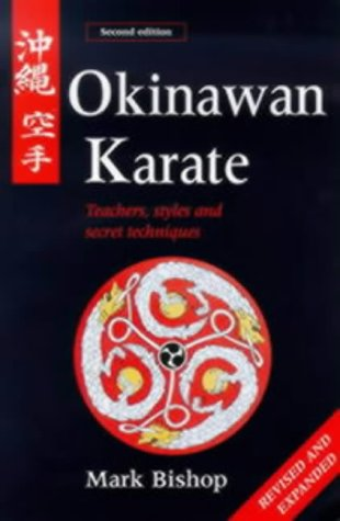9780713650839: Okinawan Karate: Teachers, Styles and Secret Techniques (Martial Arts)