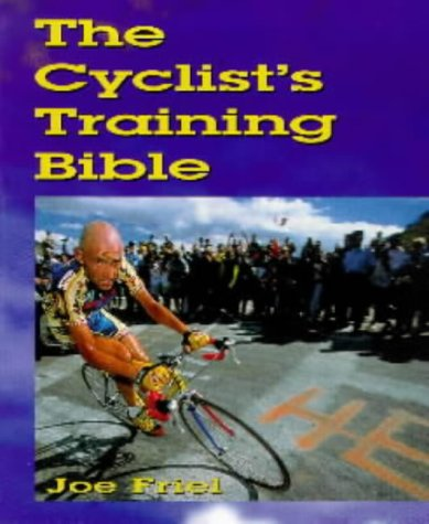 9780713650846: The Cyclist's Training Bible: A Complete Training Guide for the Competitive Road Cyclist (Cycling)