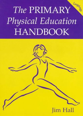 9780713650884: The Primary Physical Education Handbook (Leapfrogs)