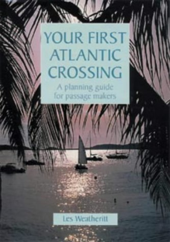 9780713651027: Your First Atlantic Crossing: A Planning Guide for Passage Makers