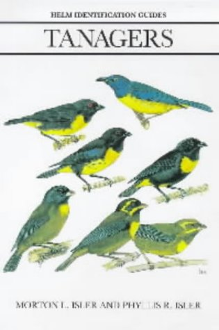 9780713651164: Tanagers: Natural History, Distribution and Identification (Helm Identification Guides)