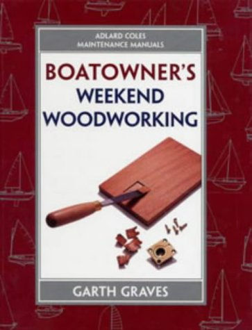 9780713651782: Maintanance Manual: Boatowner's Weekend Woodworking (Adlard Coles Maintenance Manuals)