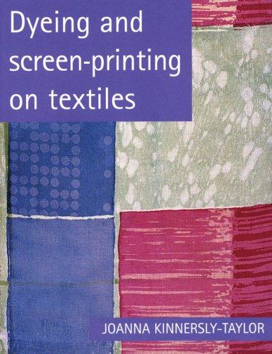 9780713651805: Dyeing and Screen-Printing on Textiles (Printmaking Handbooks)