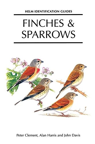 Finches and Sparrows: An Identification Guide (Helm: Peter Clement