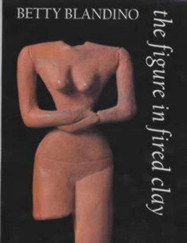 9780713652055: The Figure in Fired Clay (Ceramics)