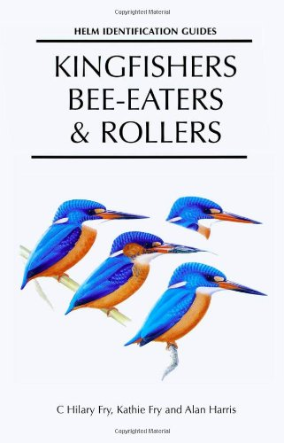 9780713652062: Kingfishers, Bee-eaters and Rollers: A Handbook (Helm Identification Guides)