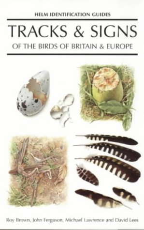 9780713652086: Tracks and Signs of the Birds of Britain and Europe (Helm Identification Guides)