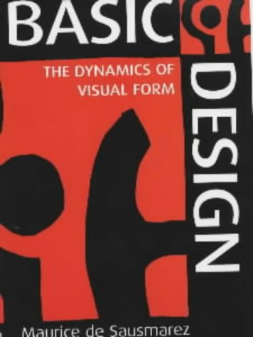 9780713652413: Basic Design: The Dynamics of Visual Form