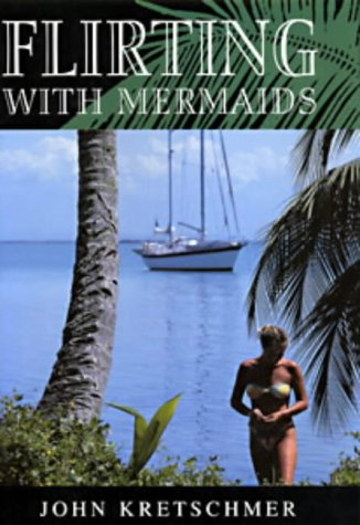 9780713652444: Flirting with Mermaids: The Unpredictable Life of a Sailboat Delivery Skipper (Sheridan House)