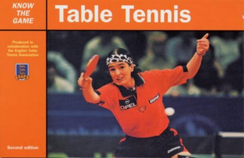 9780713652673: Table Tennis (Know the Game)