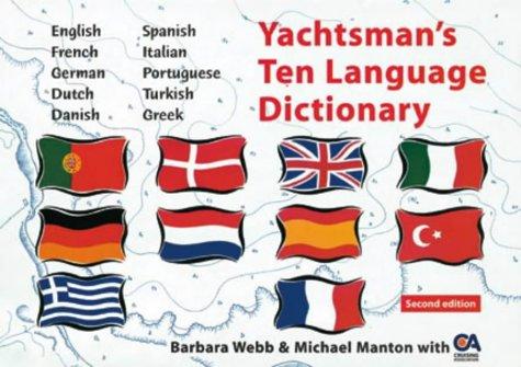 9780713652956: Yachtsman's Ten Language Dictionary (English, French, German, Dutch, Danish, Spanish, Italian, Portuguese, Turkish and Greek Edition)