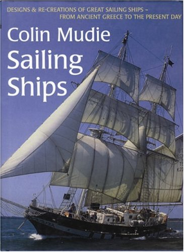 9780713653243: Sailing Ships: Desings and Reconstructions of Great Sailing Ships from Ancient Greece Through Medieval Europe to the Present Day