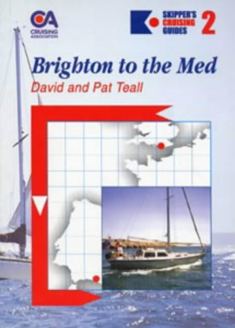 Brighton to the Mediterranean: Teall, David, and Teall, Pat, and Cruising Association