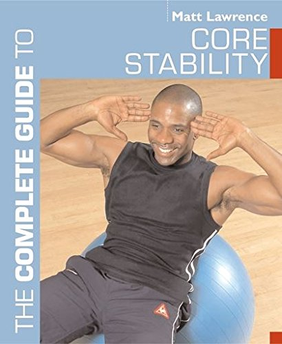 9780713653762: The Complete Guide to Core Stability (Complete Guides)