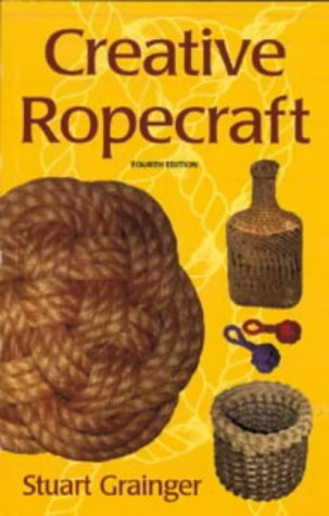 Creative Ropework: Stuart E. Grainger