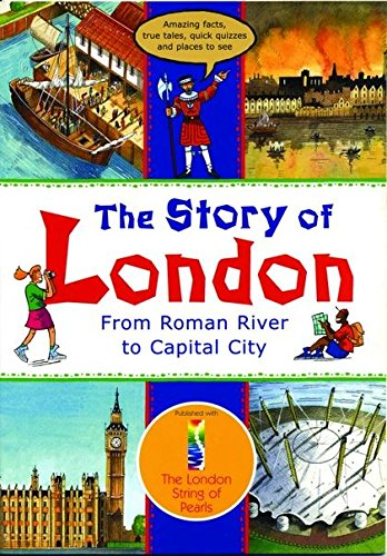 9780713653861: The Story of London: From Roman River to Capital City (Travel)