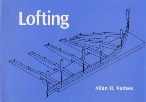 9780713653878: Lofting (WoodenBoat Books)