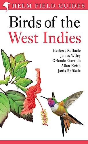 Birds of the West Indies (Helm Field Guides): Raffaele, Herbert