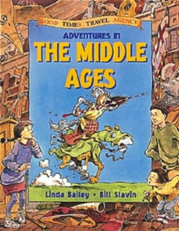 9780713654806: Adventures in the Middle Ages (Good Times Travel Agency)