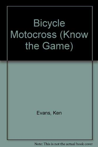 9780713655117: Bicycle Motocross (Know the Game)