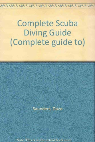 9780713655360: Complete Scuba Diving Guide (Complete guide to)
