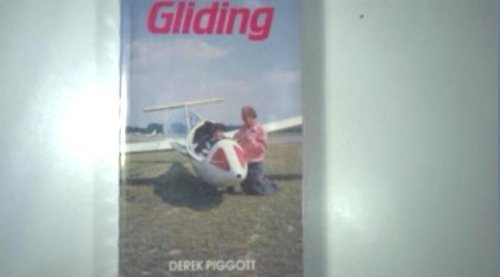Gliding: A Handbook on Soaring Flight: Piggott, Derek