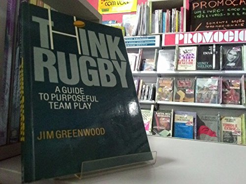 9780713656312: Think Rugby: A Guide to Purposeful Team Play