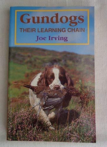 Gun Dogs: Their Learning Chain (Shooting): Irving, Joe
