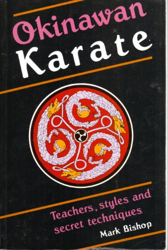 9780713656664: Okinawan Karate: Teachers' Styles and Secret Techniques (Martial Arts)