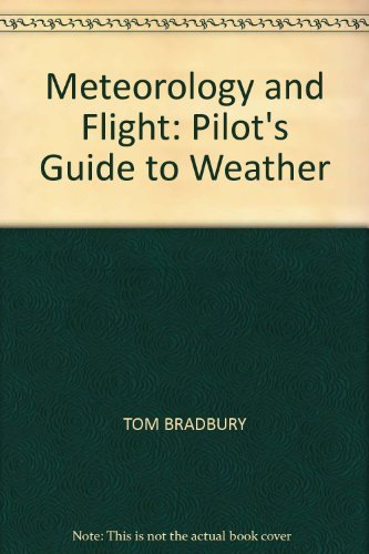 9780713656763: Meteorology and Flight: Pilot's Guide to Weather