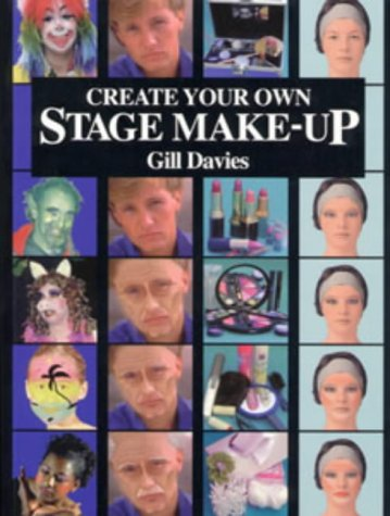 9780713656800: Create Your Own Stage Make-up