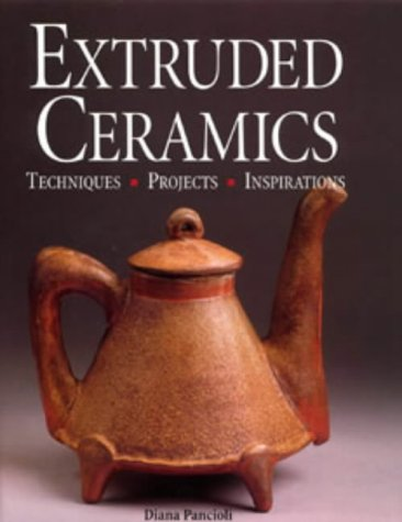 9780713656824: Extruded Ceramics: Techniques, Projects, Inspirations
