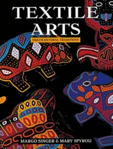 9780713657166: Textile Arts: Multicultural Traditions (Textiles)