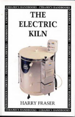 Electric Kiln: A User's Manual (Ceramics Handbooks): Fraser, Harry