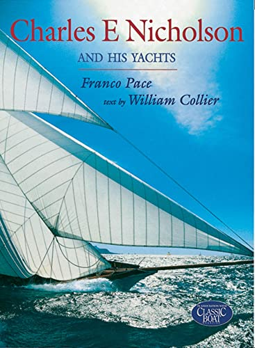 Charles E.Nicholson and His Yachts (Hardback): Franco Pace, William Collier